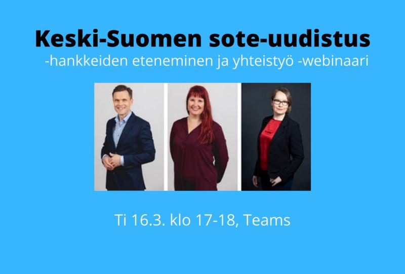 Keski-Suomen sote-uudistus -hankkeiden eteneminen ja yhteistyö -webinaari ti 16.3. klo 17-18
