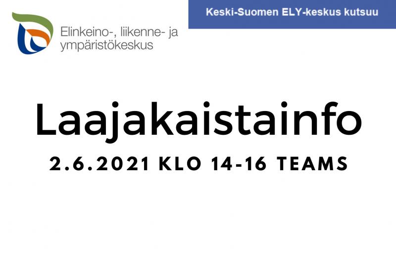 Keski-Suomen ELY: Laajakaistainfo 2.6.2021 klo 14-16 Teams